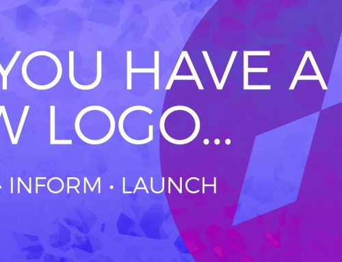 So You Have a New logo…